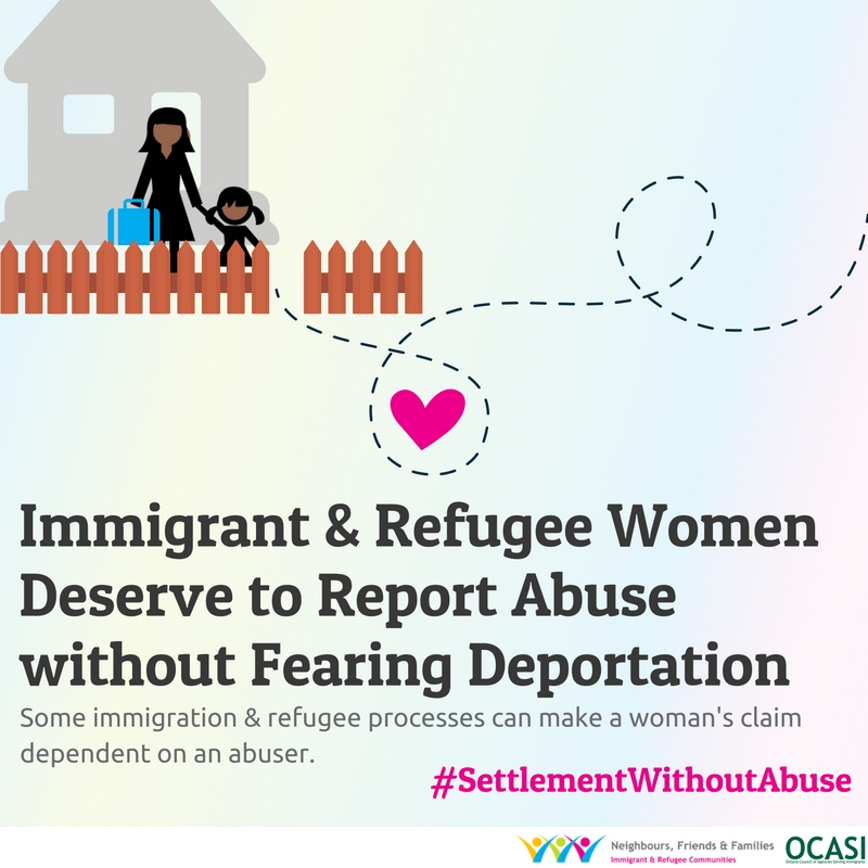 Settlement without abuse: Immigrant & refugee women deserve to report abuse without fearing deportation